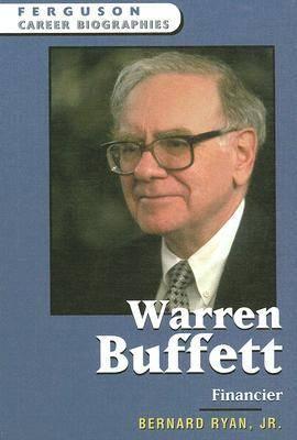 Warren Buffett: Financier - Ferguson Career Biographies (Hardback)