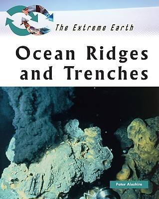 Ocean Ridges and Trenches - Extreme Earth (Hardback)