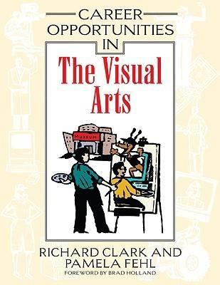 Career Opportunities in the Visual Arts (Hardback)