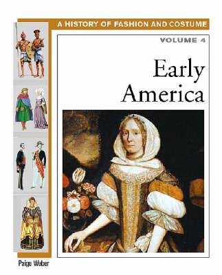 Early America: Early America Volume 4 Volume 4 - History of Fashion & Costume (Hardback)