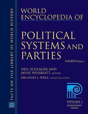 World Encyclopedia of Political Systems and Parties: World Encyclopedia of Political Systems and Parties 3 Volume Set 3 Volume Set (Hardback)