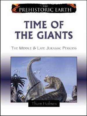 Time of the Giants: The Middle and Late Jurassic Periods (Hardback)