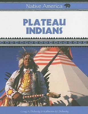 Plateau Indians - Native America (Hardback)