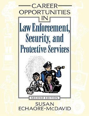 Career Opportunities in Law Enforcement, Security, and Protective Services - Career Opportunities in... (Hardback)