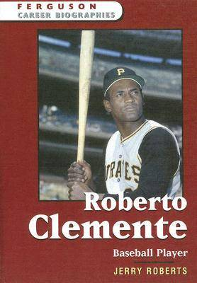Roberto Clemente: Baseball Player - Ferguson Career Biographies S. (Hardback)