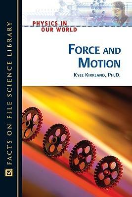 Force and Motion - Physics in Our World (Hardback)