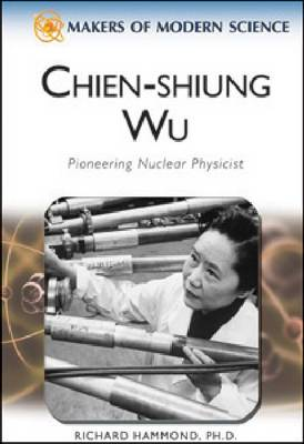 Chien-Shung Wu - Makers of Modern Science (Hardback)