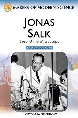 Jonas Salk: Beyond the Microscope (Hardback)