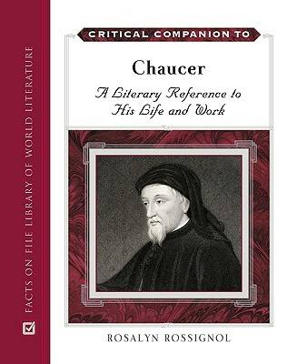 Critical Companion to Chaucer: A Literary Reference to His Life and Work - Critical Companion Series (Hardback)