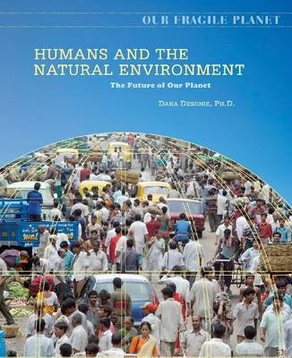 Humans and the Natural Environment - Our Fragile Planet (Hardback)
