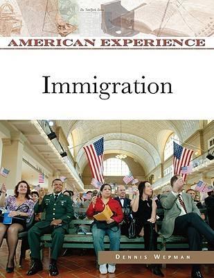 Immigration - American Experience (Hardback)