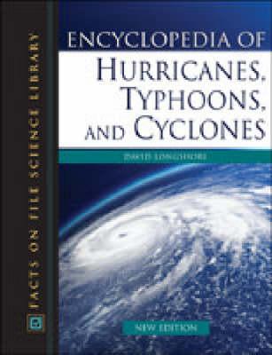 Encyclopedia of Hurricanes, Typhoons, and Cyclones (Hardback)