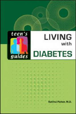Living with Diabetes - Teen's Guides (Hardback)