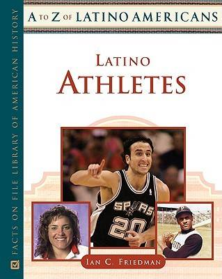 Latino Athletes - A-Z of Latino Americans (Hardback)