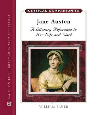 Jane Austen: A Literary Reference to Her Life and Work - Critical Companion Series (Hardback)