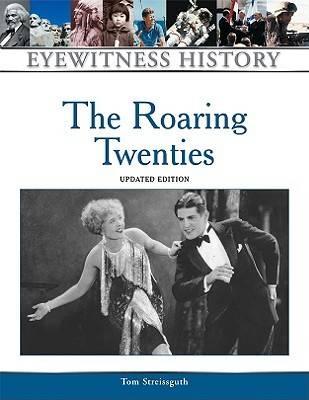 The Roaring Twenties - Eyewitness to History (Hardback)