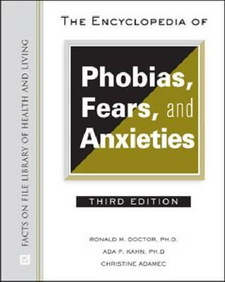 The Encyclopedia of Phobias, Fears, and Anxieties (Hardback)
