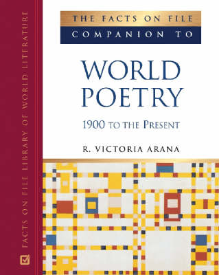 The Facts on File Companion to World Poetry, 1900 to the Present - Companions to Literature (Hardback)