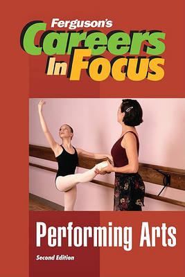 Performing Arts - Ferguson's Careers in Focus (Hardback)