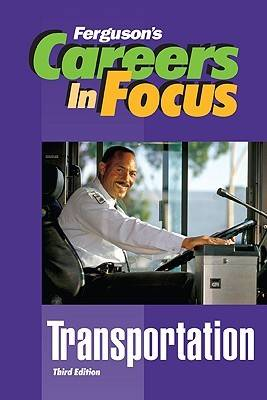Transportation - Ferguson's Careers in Focus (Hardback)
