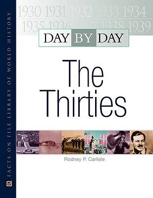 The Thirties - Day by Day (Hardback)