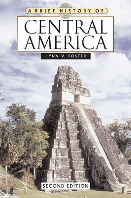 A Brief History of Central America: Second Edition - Brief History S. (Hardback)