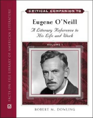 Critical Companion to Eugene O'Neill (Hardback)