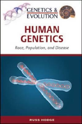 Human Genetics: Race, Population, and Disease (Hardback)
