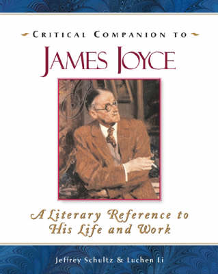 Critical Companion to James Joyce: A Literary Reference to His Life and Work (Paperback)