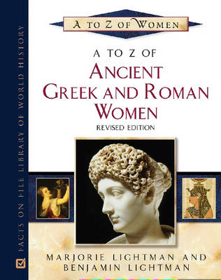 A to Z of Ancient Greek and Roman Women - A to Z of Women (Hardback)