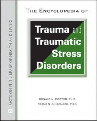 The Encyclopedia of Trauma and Traumatic Stress Disorders - Library of Health and Living (Hardback)