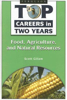 Top Careers in Two Years: Food, Agriculture, and Natural Resources (Hardback)