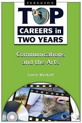 Top Careers in Two Years: Communications and the Arts (Hardback)
