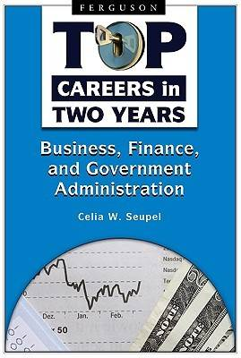 Top Careers in Two Years: Business, Finance, and Government Administration (Hardback)