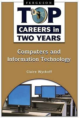 Top Careers in Two Years: Computers and Information Technology (Hardback)