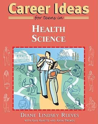 Career Ideas for Teens in Health Science (Paperback)
