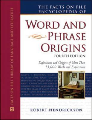 The Facts on File Encyclopedia of Word and Phrase Origins (Hardback)