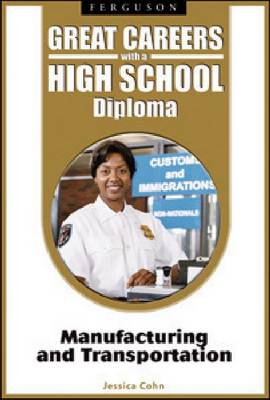 Great Careers with a High School Diploma: Manufacturing and Transportation (Hardback)