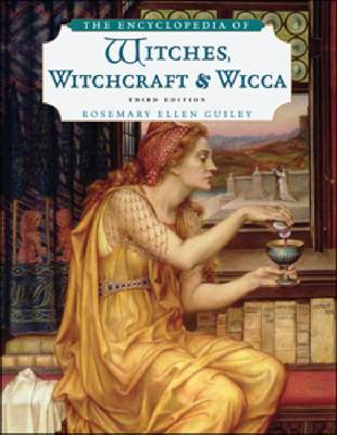 The Encyclopedia of Witches, Witchcraft, and Wicca (Paperback)
