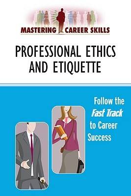Professional Ethics and Etiquette - Mastering Career Skills (Paperback)