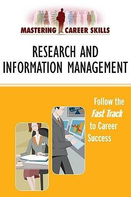 Research and Information Management: Follow the Fast Track to Career Success - Mastering Career Skills (Paperback)