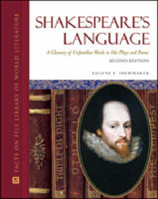 Shakespeare's Language: A Glossary of Unfamiliar Words in His Plays and Poems (Hardback)