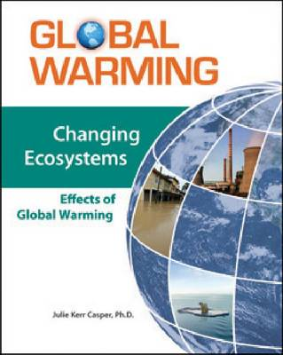 Changing Ecosystems: Effects of Global Warming - Global Warming