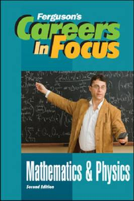 Mathematics and Physics - Ferguson's Careers in Focus (Hardback)