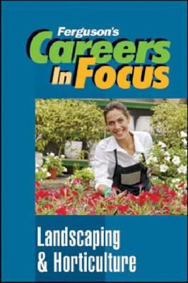 Landscaping and Horticulture - Ferguson's Careers in Focus (Hardback)