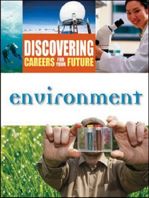 Environment - Discovering Careers for Your Future Series (Hardback)