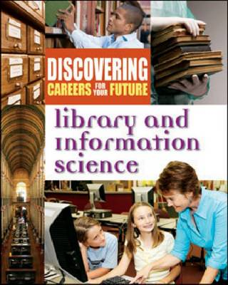 Library and Information Science - Discovering Careers for Your Future (Hardback)