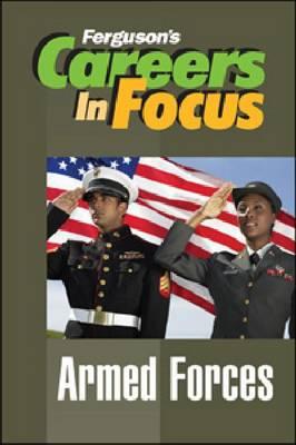 Armed Forces - Ferguson's Careers in Focus (Hardback)