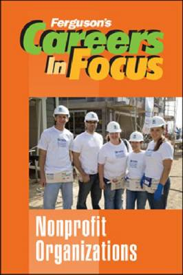 Nonprofit Organizations - Ferguson's Careers in Focus (Hardback)
