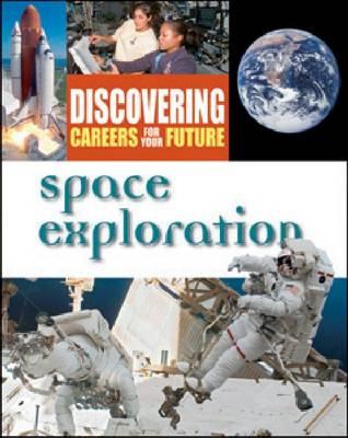 Space Exploration - Ferguson's Careers in Focus (Hardback)